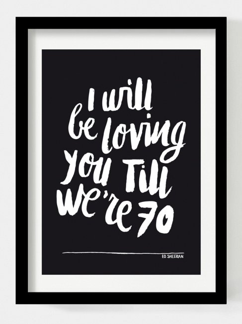 Poster A3 - I will be loving you till we\'re 70 - Bestel direct ...